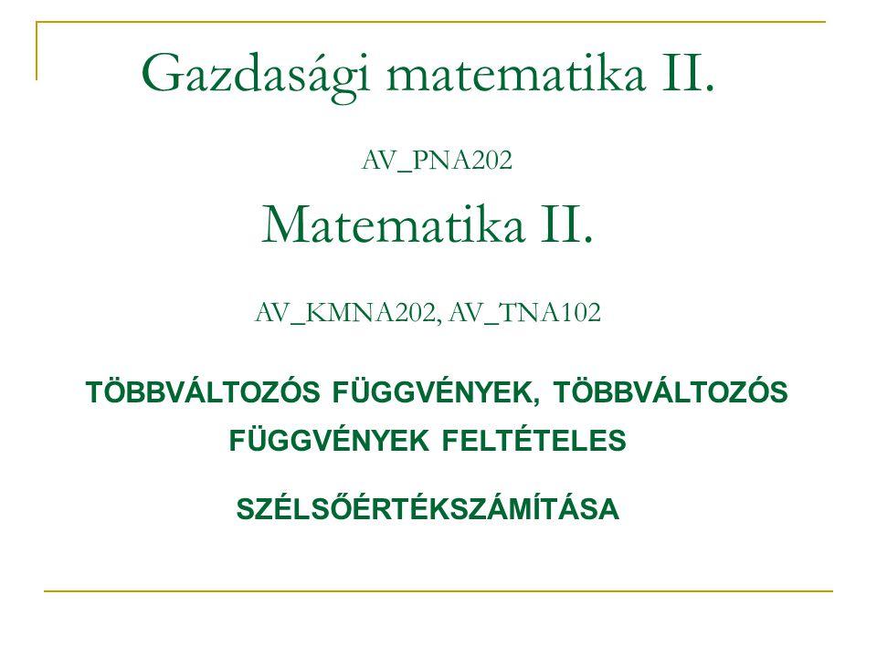 Gazdasági matematika II. AV_PNA202 Matematika II