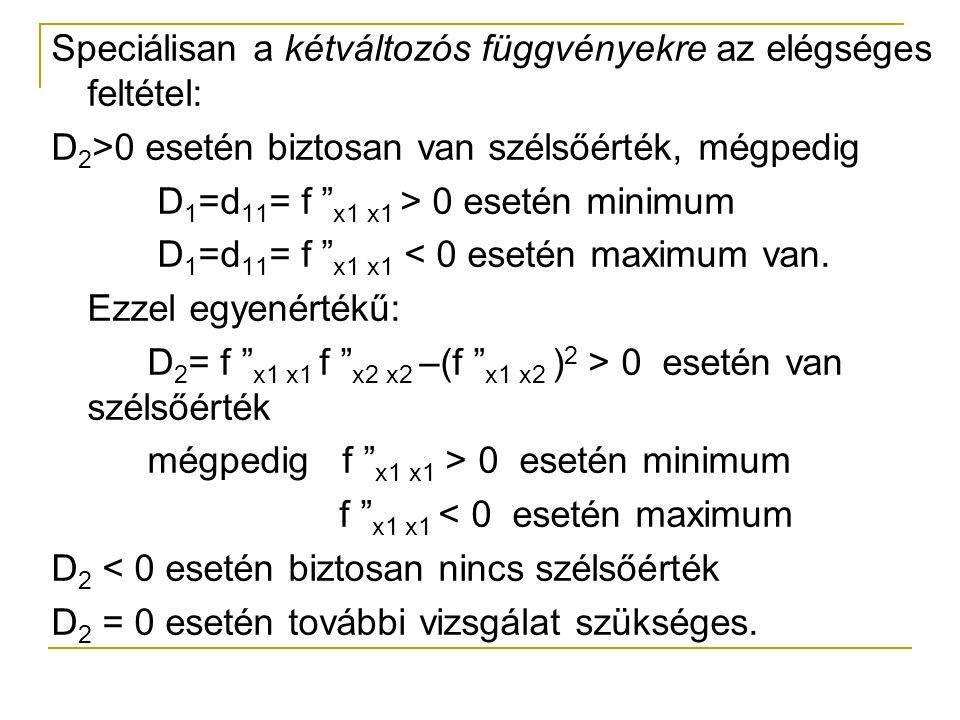 Speciálisan a kétváltozós függvényekre az elégséges feltétel:
