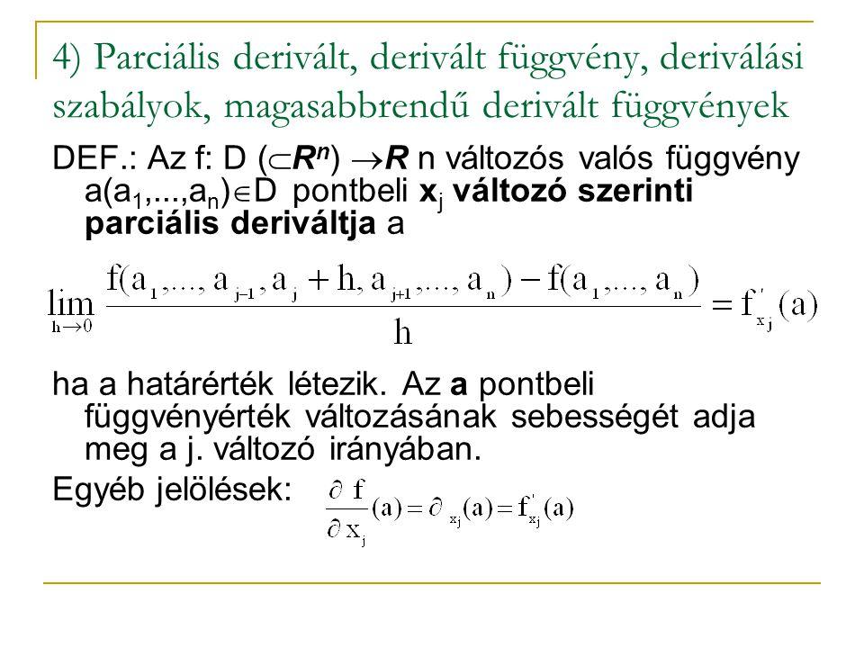 4) Parciális derivált, derivált függvény, deriválási szabályok, magasabbrendű derivált függvények