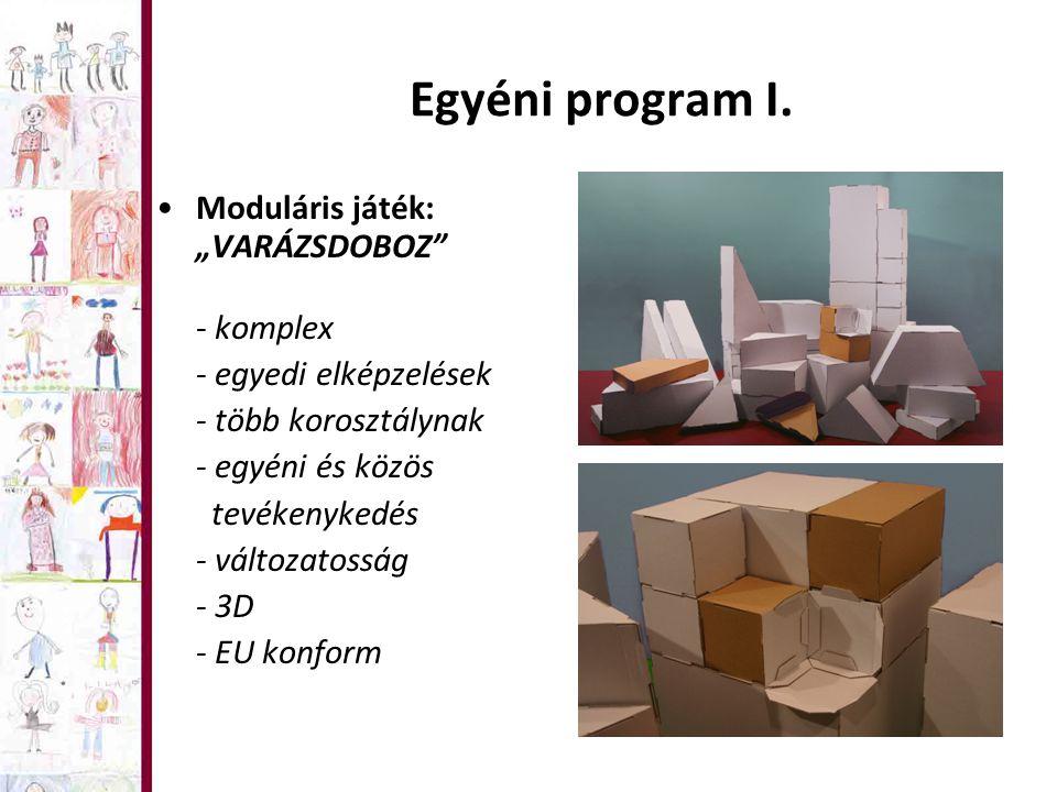 """Egyéni program I. Moduláris játék: """"VARÁZSDOBOZ - komplex"""