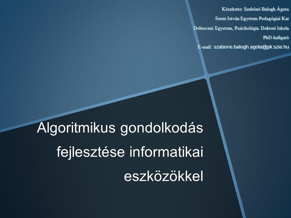 Algoritmikus gondolkodás fejlesztése informatikai eszközökkel