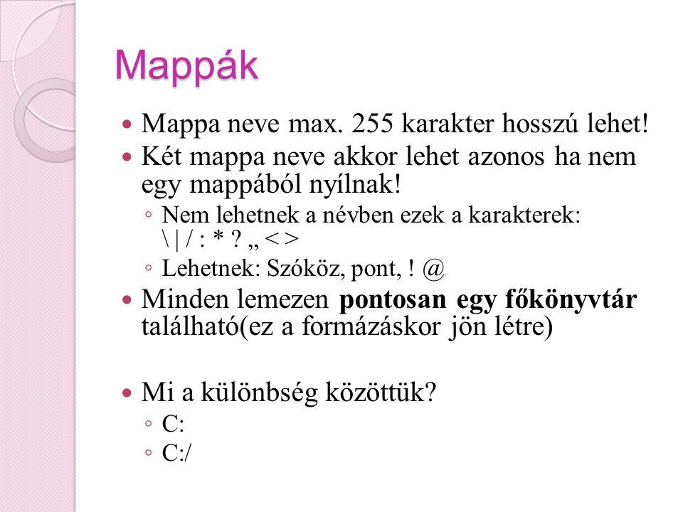 Mappák Mappa neve max. 255 karakter hosszú lehet!