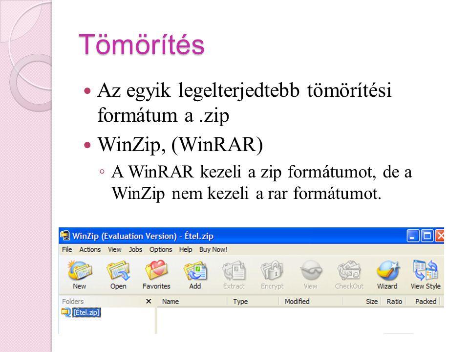 Tömörítés Az egyik legelterjedtebb tömörítési formátum a .zip