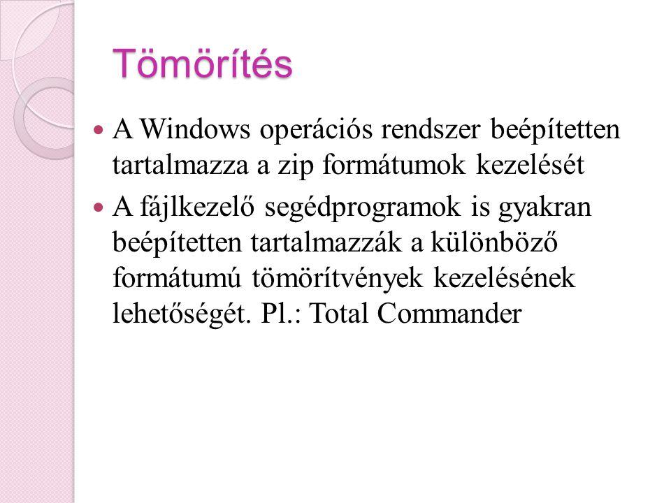 Tömörítés A Windows operációs rendszer beépítetten tartalmazza a zip formátumok kezelését.