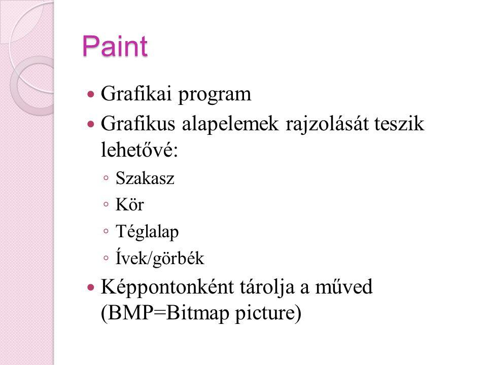 Paint Grafikai program Grafikus alapelemek rajzolását teszik lehetővé:
