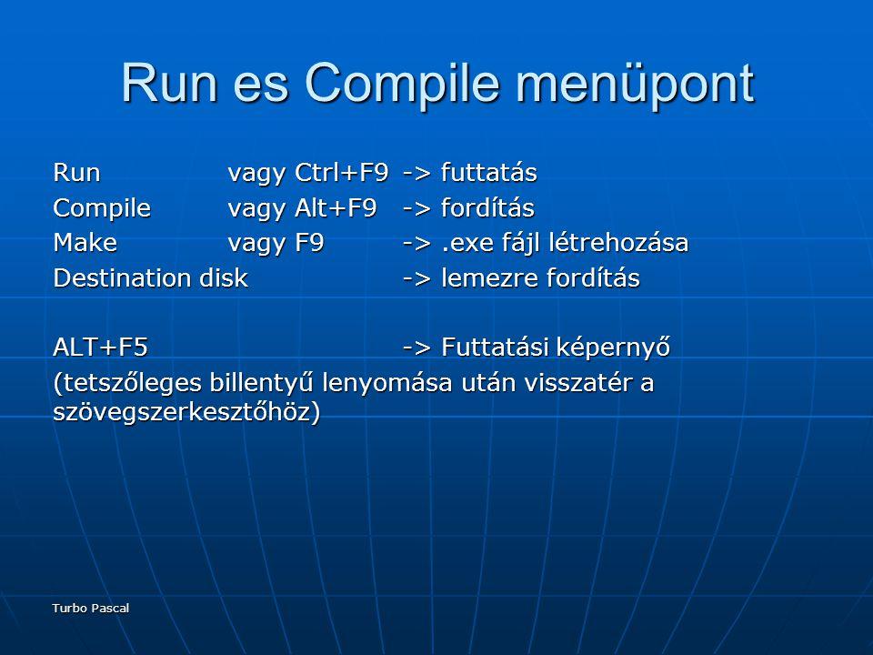 Run es Compile menüpont