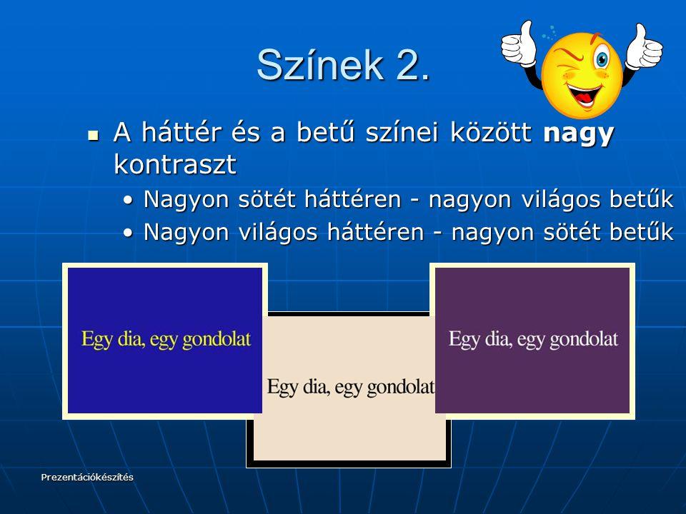 Színek 2. A háttér és a betű színei között nagy kontraszt
