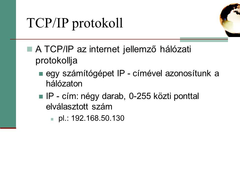 TCP/IP protokoll A TCP/IP az internet jellemző hálózati protokollja
