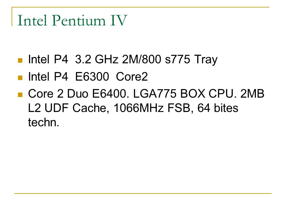 Intel Pentium IV Intel P4 3.2 GHz 2M/800 s775 Tray
