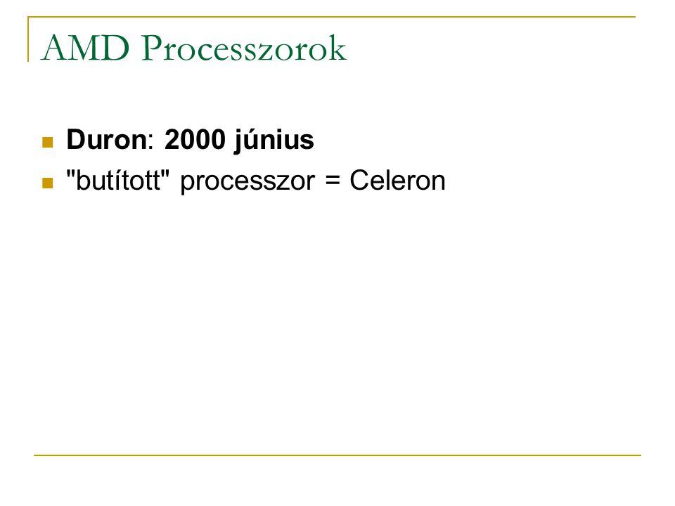 AMD Processzorok Duron: 2000 június butított processzor = Celeron