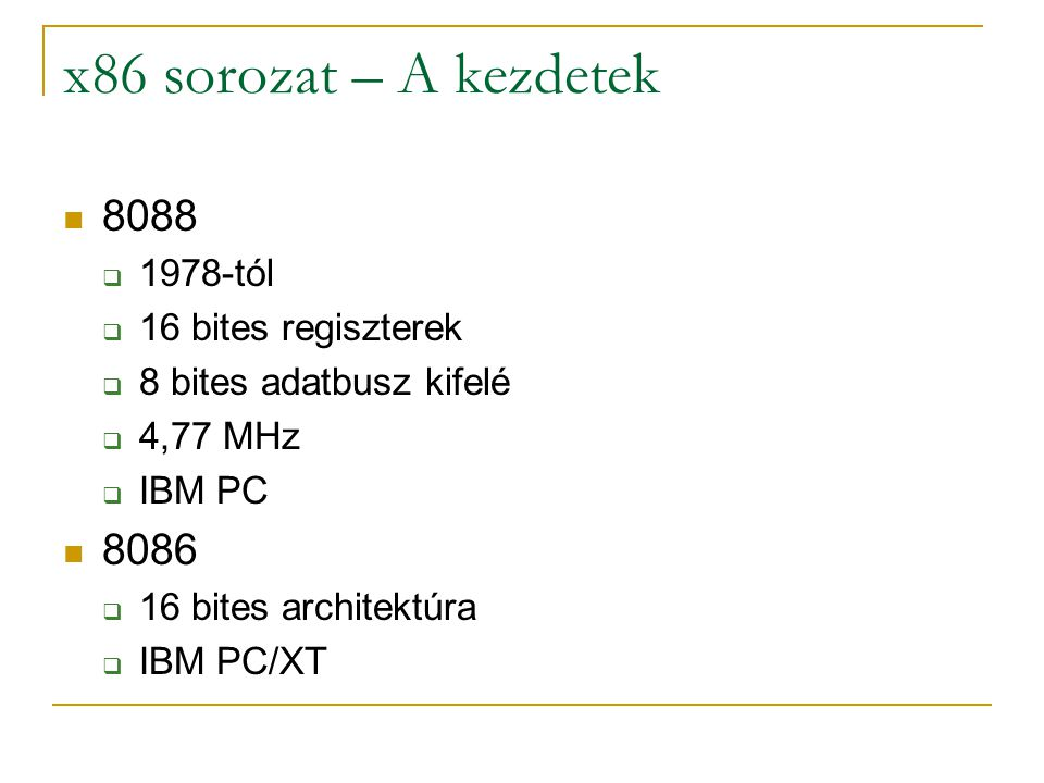 x86 sorozat – A kezdetek 8088 8086 1978-tól 16 bites regiszterek