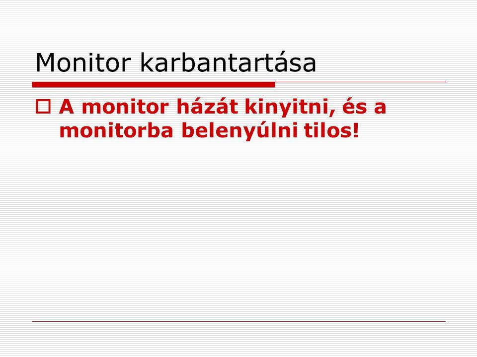 Monitor karbantartása