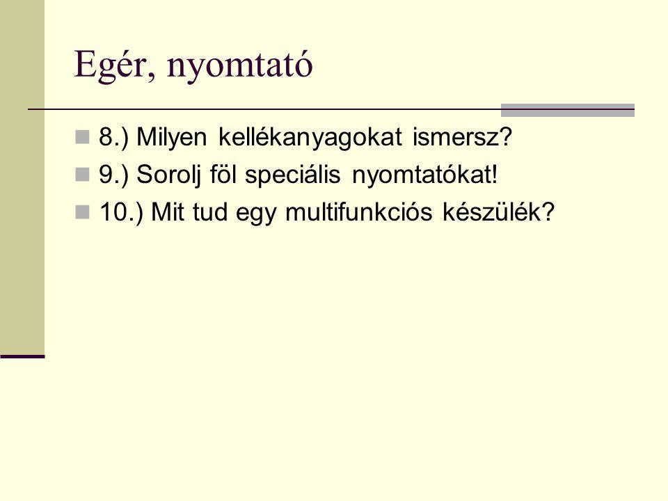 Egér, nyomtató 8.) Milyen kellékanyagokat ismersz