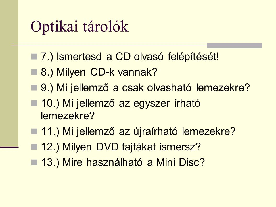 Optikai tárolók 7.) Ismertesd a CD olvasó felépítését!