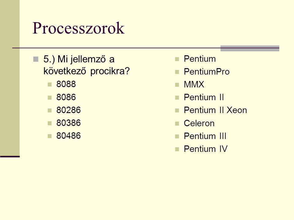Processzorok 5.) Mi jellemző a következő procikra 8088 8086 80286