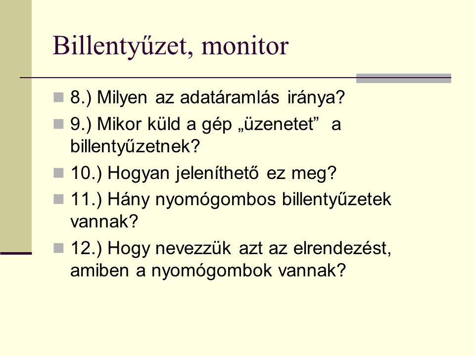 Billentyűzet, monitor 8.) Milyen az adatáramlás iránya