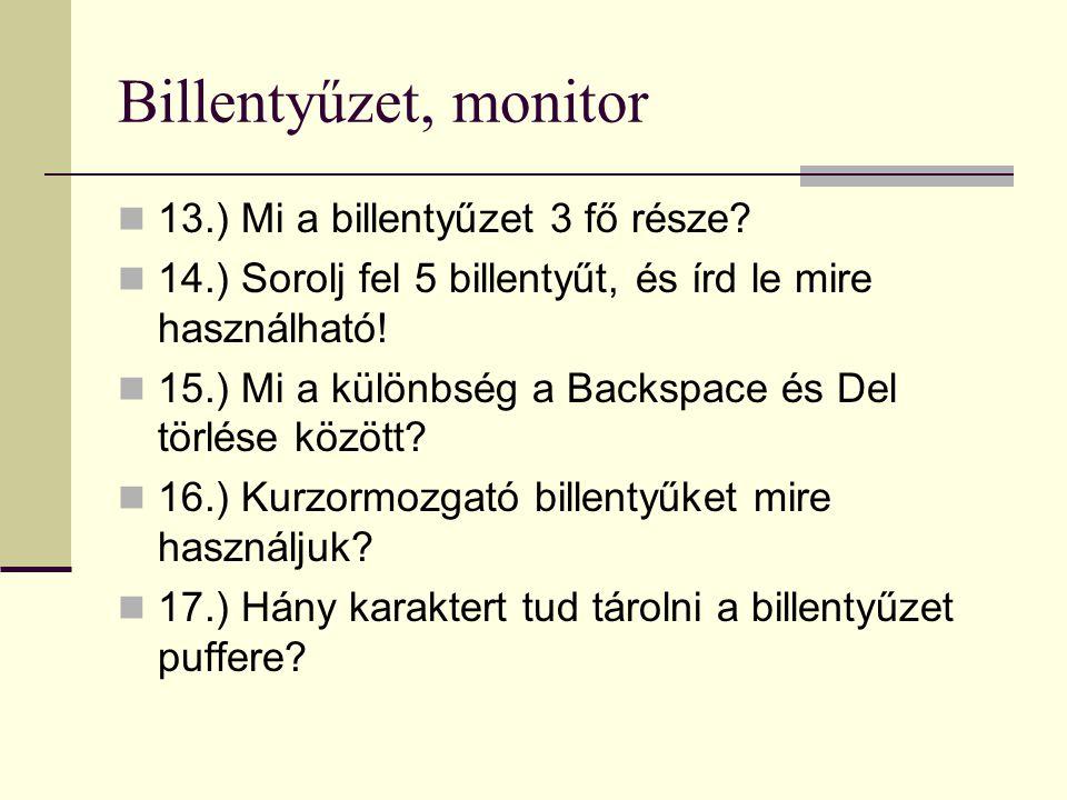 Billentyűzet, monitor 13.) Mi a billentyűzet 3 fő része