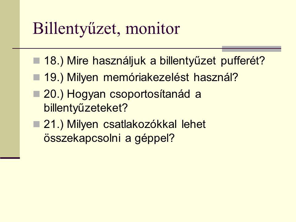 Billentyűzet, monitor 18.) Mire használjuk a billentyűzet pufferét