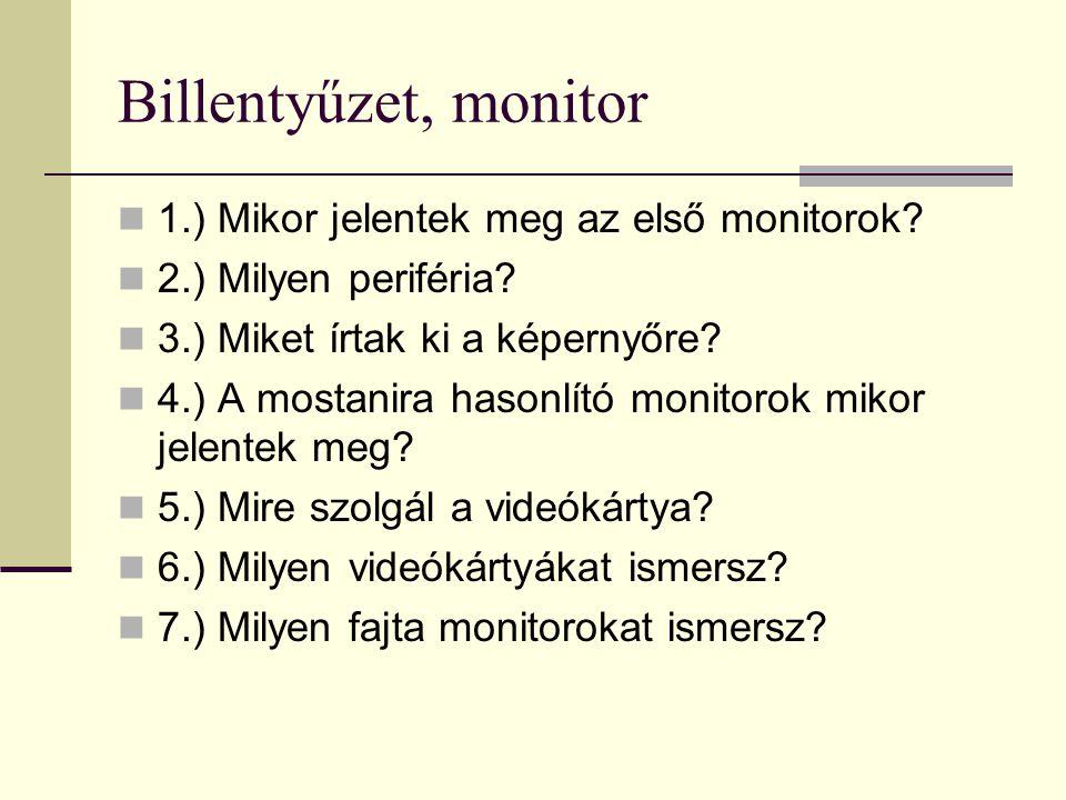 Billentyűzet, monitor 1.) Mikor jelentek meg az első monitorok