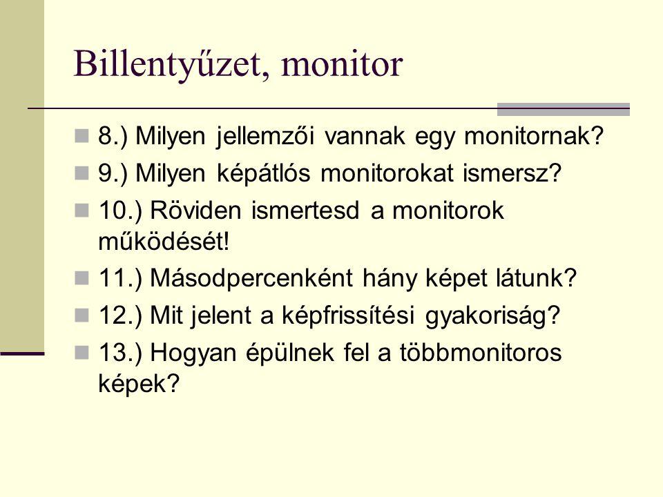 Billentyűzet, monitor 8.) Milyen jellemzői vannak egy monitornak