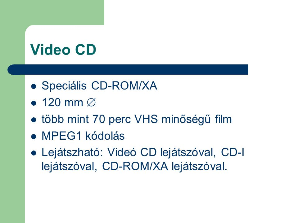 Video CD Speciális CD-ROM/XA 120 mm 