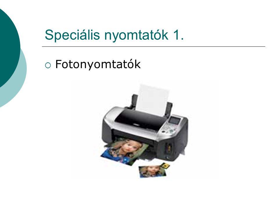 Speciális nyomtatók 1. Fotonyomtatók