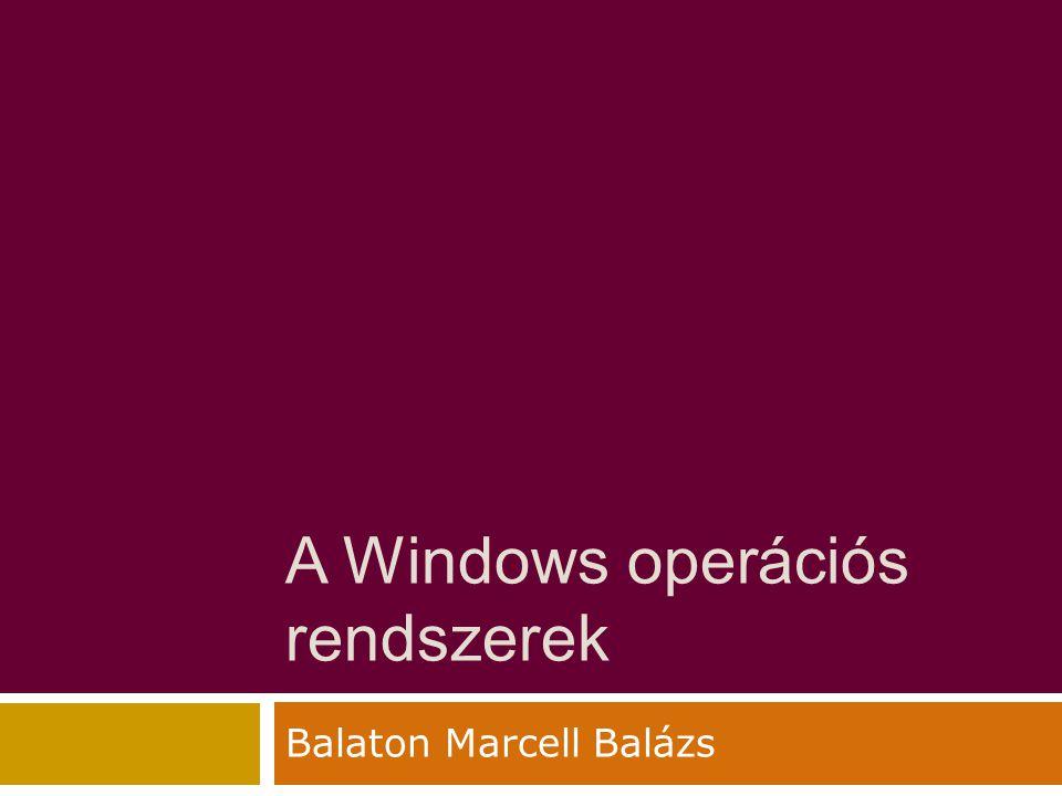 A Windows operációs rendszerek