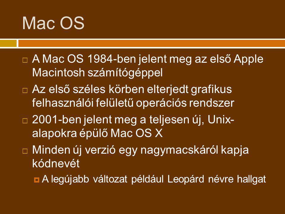 Mac OS A Mac OS 1984-ben jelent meg az első Apple Macintosh számítógéppel.