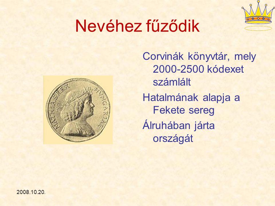 Nevéhez fűződik Corvinák könyvtár, mely 2000-2500 kódexet számlált