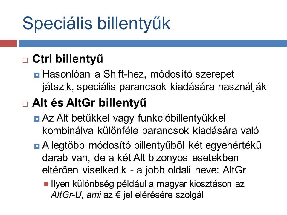 Speciális billentyűk Ctrl billentyű Alt és AltGr billentyű