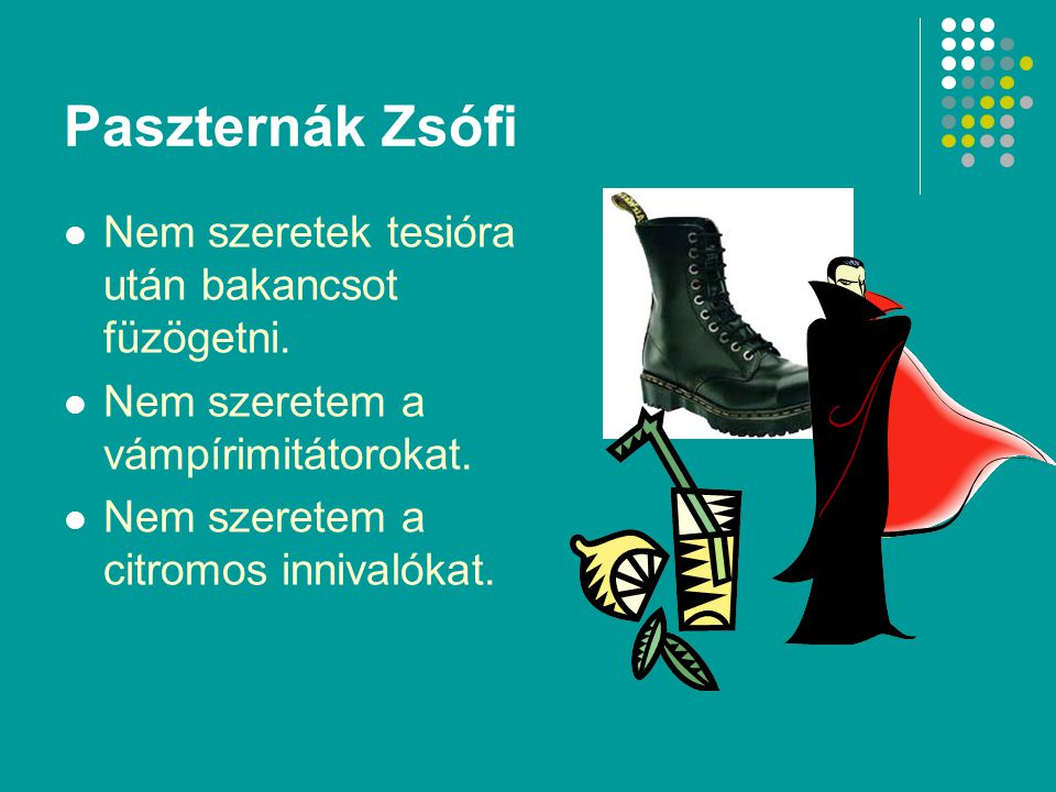 Paszternák Zsófi Nem szeretek tesióra után bakancsot füzögetni.