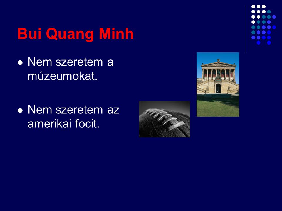 Bui Quang Minh Nem szeretem a múzeumokat.
