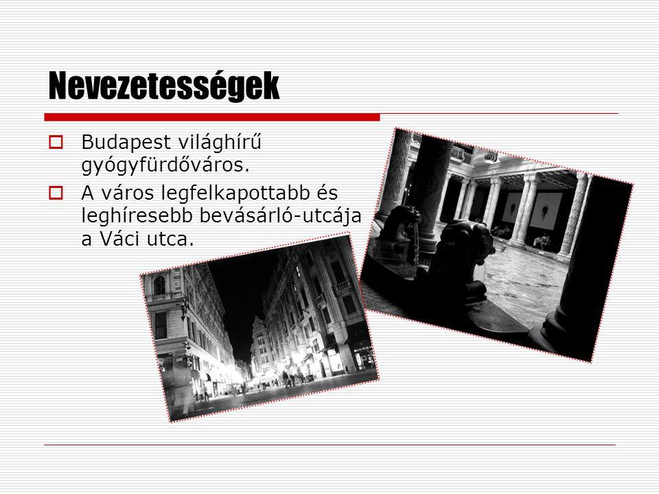 Nevezetességek Budapest világhírű gyógyfürdőváros.