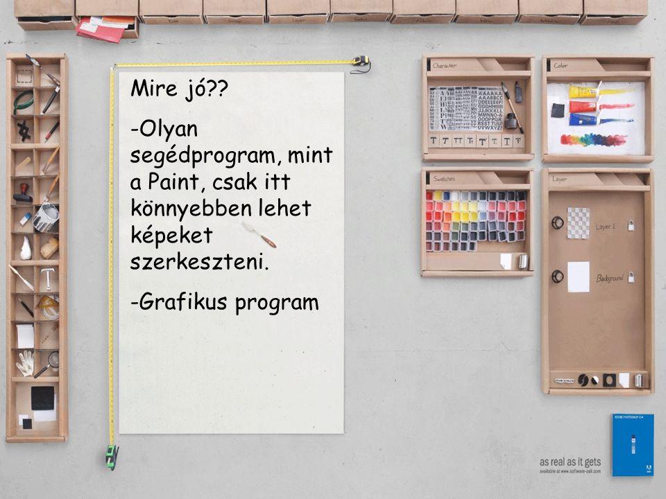 Mire jó . Olyan segédprogram, mint a Paint, csak itt könnyebben lehet képeket szerkeszteni.