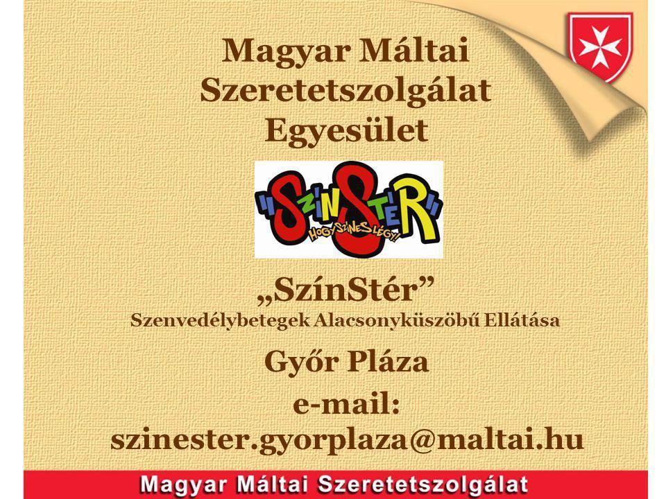 Győr Pláza e-mail: szinester.gyorplaza@maltai.hu
