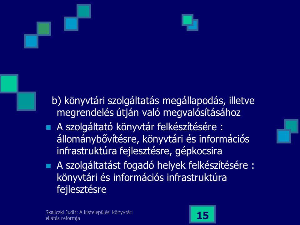 b) könyvtári szolgáltatás megállapodás, illetve megrendelés útján való megvalósításához
