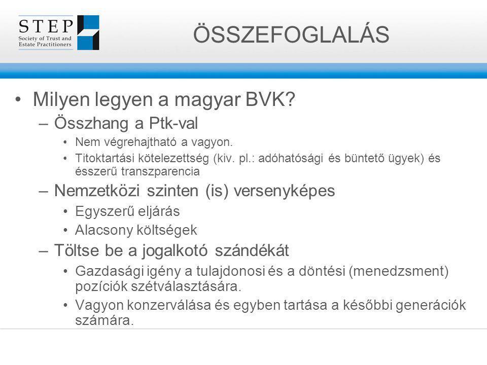 ÖSSZEFOGLALÁS Milyen legyen a magyar BVK Összhang a Ptk-val