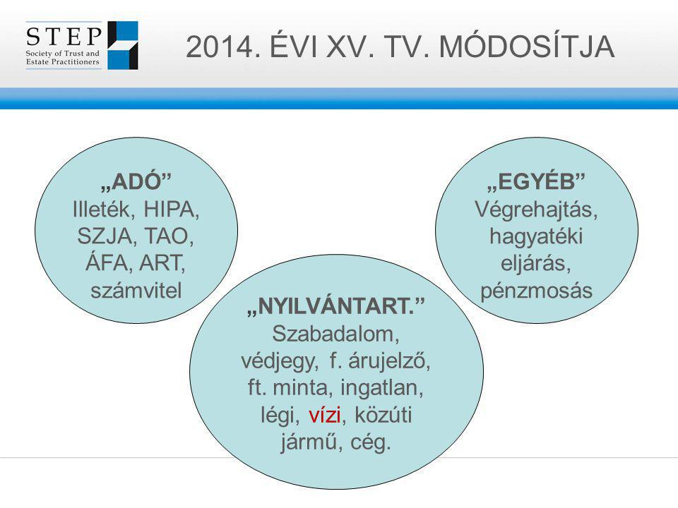 "2014. ÉVI XV. TV. MÓDOSÍTJA ""ADÓ"