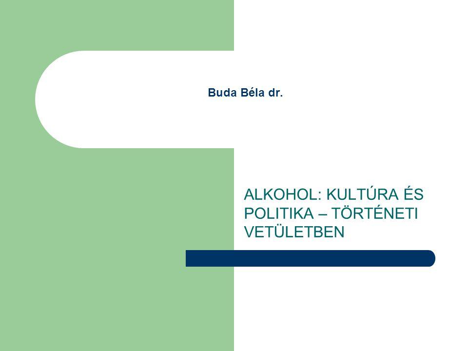 ALKOHOL: KULTÚRA ÉS POLITIKA – TÖRTÉNETI VETÜLETBEN