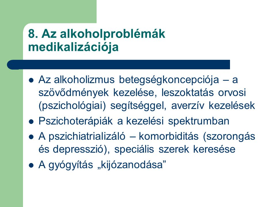 8. Az alkoholproblémák medikalizációja