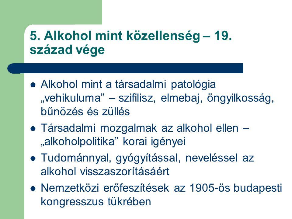 5. Alkohol mint közellenség – 19. század vége