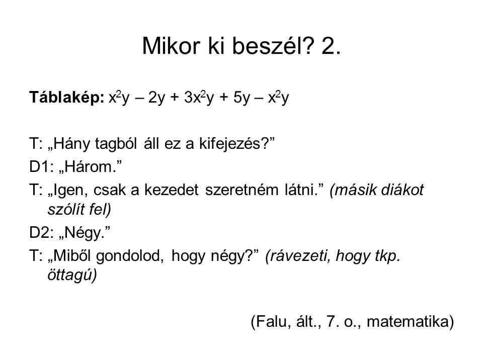 Mikor ki beszél 2. Táblakép: x2y – 2y + 3x2y + 5y – x2y