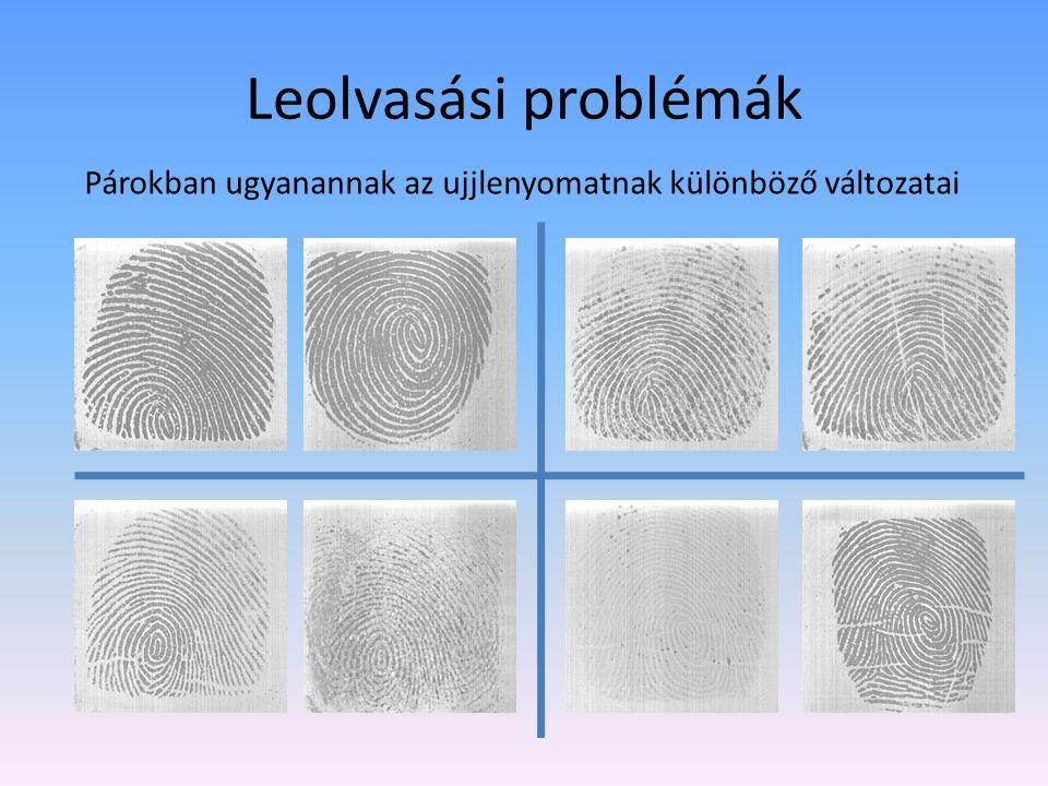 Leolvasási problémák Párokban ugyanannak az ujjlenyomatnak különböző változatai. BAL FELÜL: Eredeti / Fordított.