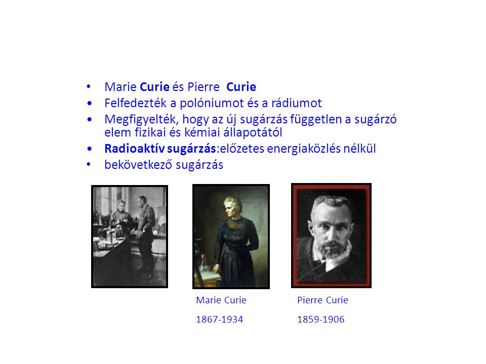 Marie Curie és Pierre Curie Felfedezték a polóniumot és a rádiumot