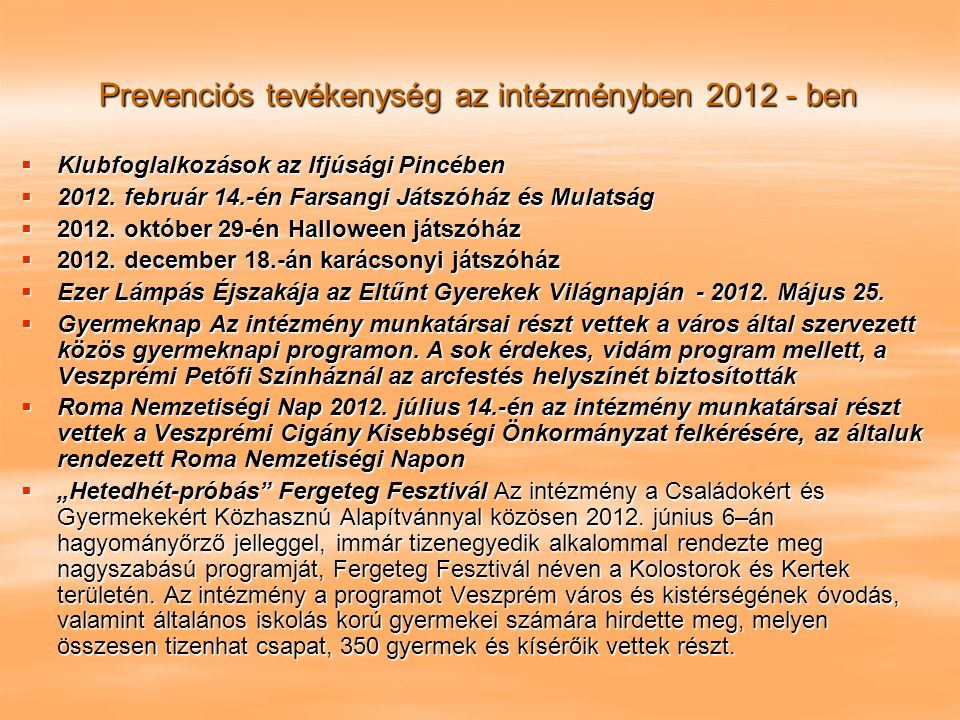 Prevenciós tevékenység az intézményben 2012 - ben