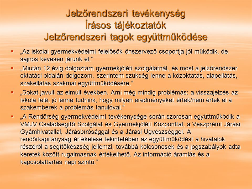 Jelzőrendszeri tevékenység Írásos tájékoztatók Jelzőrendszeri tagok együttműködése