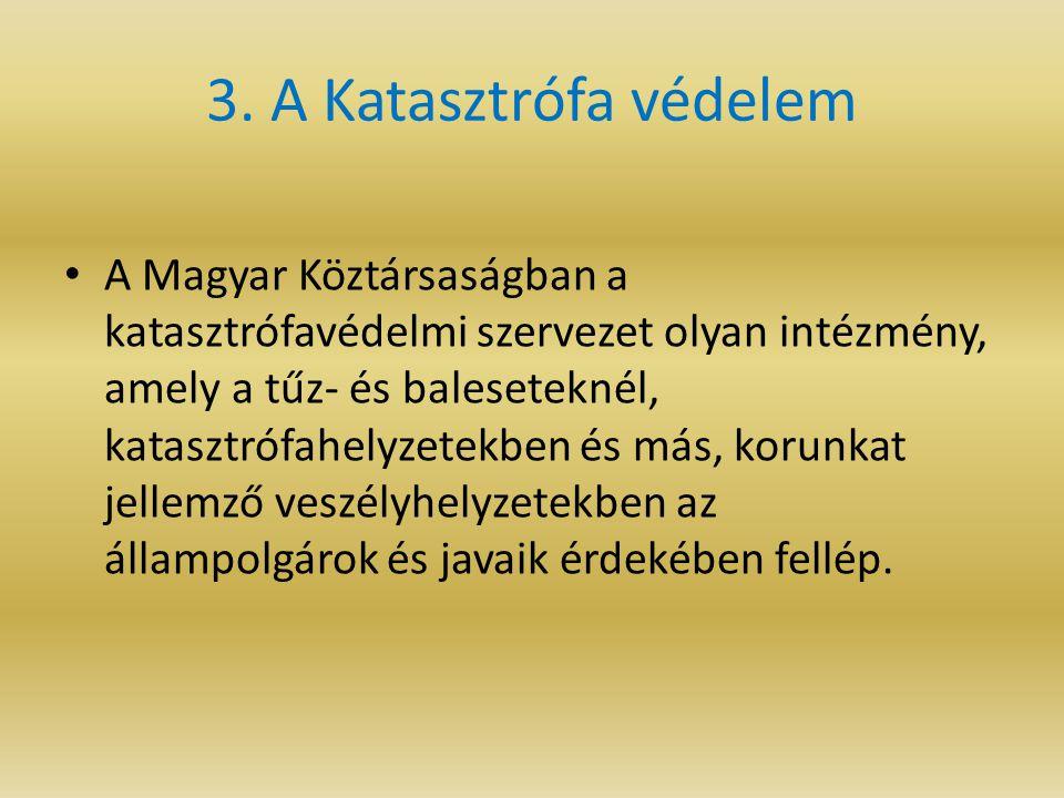 3. A Katasztrófa védelem
