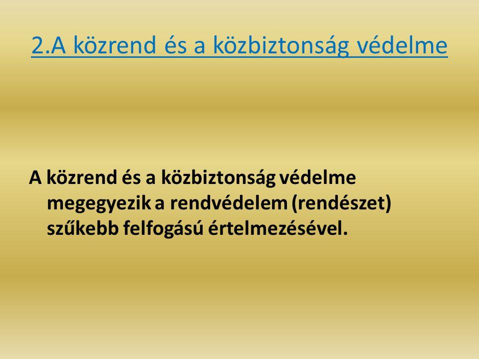 2.A közrend és a közbiztonság védelme