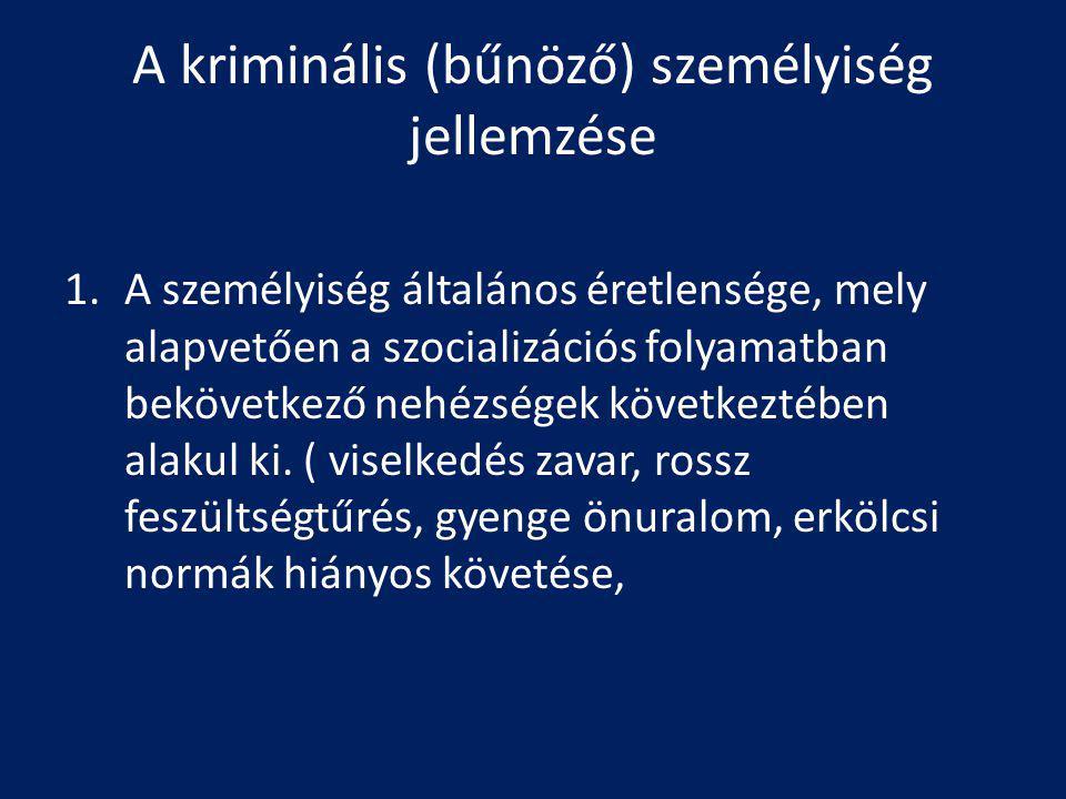 A kriminális (bűnöző) személyiség jellemzése