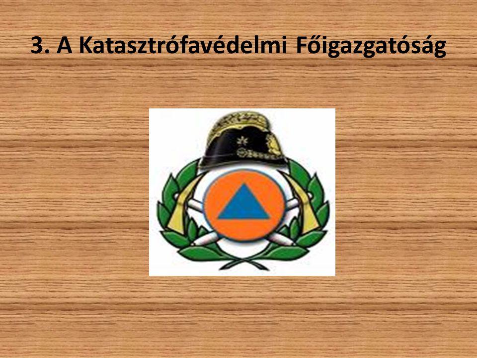 3. A Katasztrófavédelmi Főigazgatóság